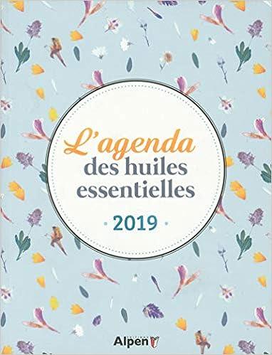 Amazon Fr L Agenda Des Huiles Essentielles 2019