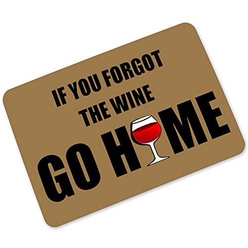 Humor Interesting Of Say;If You Forgot The Wine Go Home Entrance Mats Floor Carpet Interior / Outdoor / Front Door / Bathroom Mat Rubber Non-slip Doormat (23.6 L x 15.7 W) (Carpet Entrance)