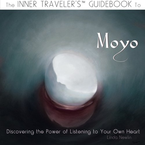 The Inner Traveler's Guidebook to Moyo: Discovering The Power of Listening To Your Own Heart