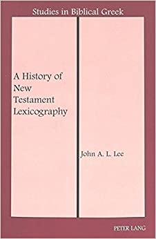 Book A History of New Testament Lexicography (Studies in Biblical Greek)