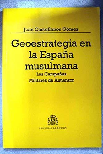 Geoestrategia en la España musulmana: las campañas militares de ...