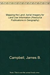 Mapping the Land: Aerial Imagery for Land Use Information (Resource Publications in Geography)