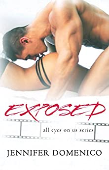 Exposed (All Eyes On Us Book 1) by [Domenico, Jennifer]
