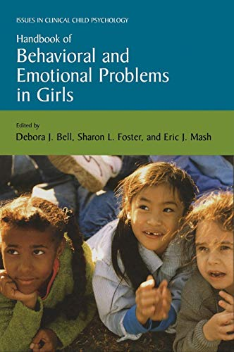 Handbook of Behavioral and Emotional Problems in Girls (Issues in Clinical Child Psychology) (Symptoms Of An Eating Disorder In A Teenager)