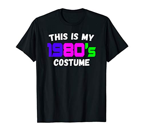 This Is My 1980's Costume, Fast Easy 80's Halloween Outfit ()