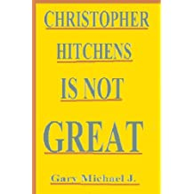 Christopher Hitchens Is Not Great