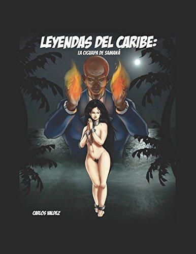 LEYENDAS DEL CARIBE: LA CIGUAPA DE SAMANÁ (First part) (Spanish Edition)