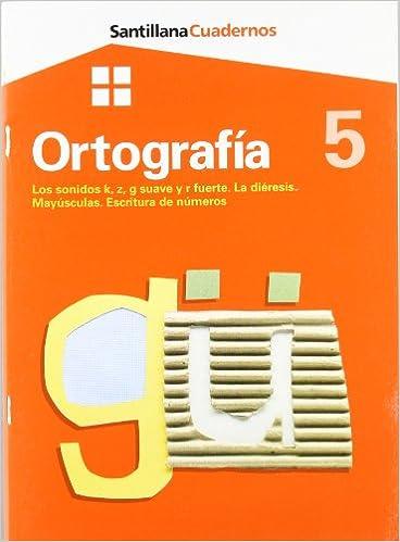 Ortografía 5, los sonidos k, z, g, suave y r fuerte, la diéresis, mayúsculas, escritura de números, Educación Primaria: VARIOS: 9788429485134: Amazon.com: ...