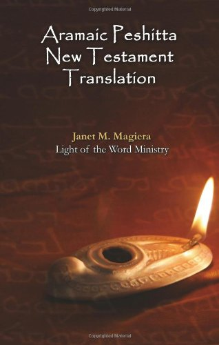 Aramaic Peshitta New Testament Translation - Paperback Version by Brand: Light of the Word Ministry
