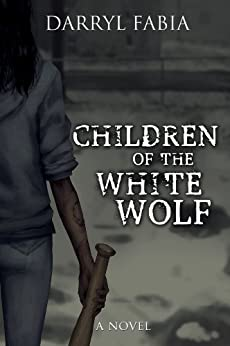 Children of the White Wolf by [Fabia, Darryl]