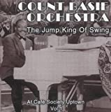 The Jump King Of Swing: At Cafe Society Uptown by Count Basie Orchestra (2001-01-25)