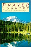Prayer Country, Dorothy E. Watts, 0816311129