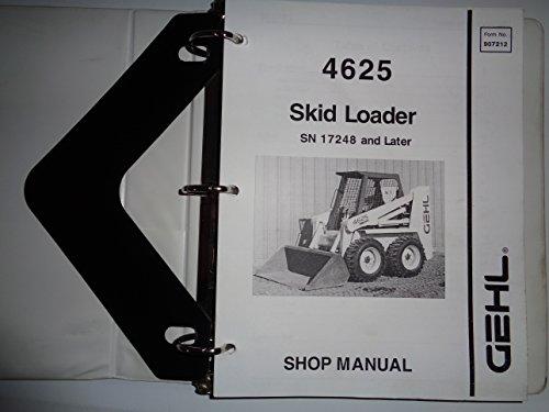Gehl Sl4625 4625 Skid Steer Loader Service Shop Repair Manual 8 95  S N 17248 And Up