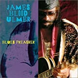 Blues Preacher by James Blood Ulmer (2000-04-11?