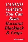 Casino Games You Can Beat: Baccarat, Blackjack
