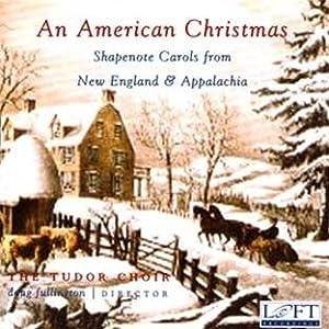 An American Christmas: Shapenote Carols from England & Appalachia