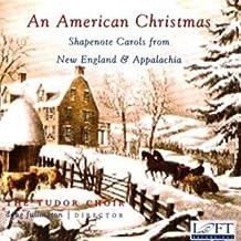 An American Christmas: Shapenote Carols from New England & Appalachia