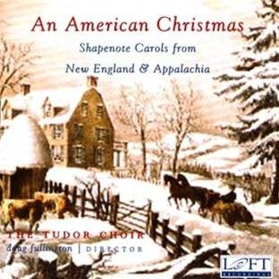 An American Christmas: Shapenote Carols from New England & Appalachia (William Billings)
