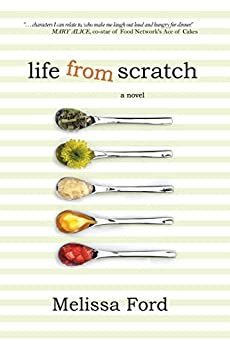 Life From Scratch (A Life From Scratch Novel Book 1) by [Ford, Melissa]