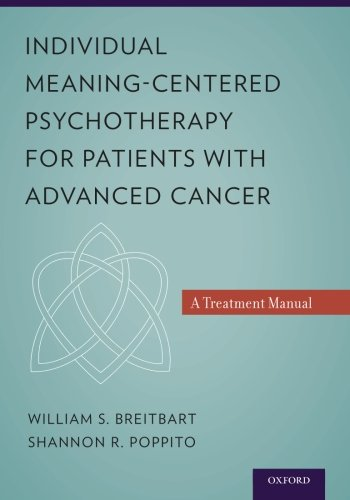 Individual Meaning Centered Psychotherapy For Patients With Advanced Cancer  A Treatment Manual