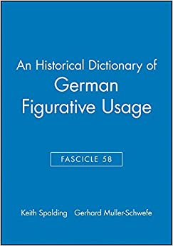 An Historical Dictionary of German Figurative Usage, Fascicle 58 (Historical Dictionary of German Figurative Usage S)