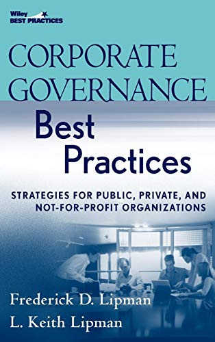 Corporate Governance Best Practices: Strategies for Public, Private, and Not-for-Profit Organizations