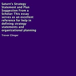 Saturn's Strategy Statement and Plan Suggestion, from a Scholar Audiobook
