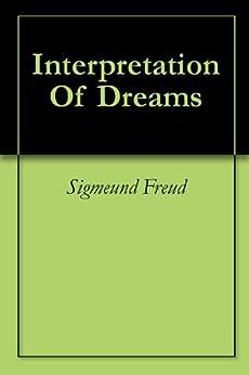Interpretation Of Dreams - Kindle edition by Sigmeund ...