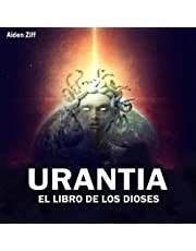 Urantia El Libro De Los Dioses [Urantia the Book of Gods]: el libro perdido y sus secretos [The Lost Book and Its Secrets]