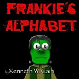 Frankie's Alphabet, Kenneth Cain, 1477568476