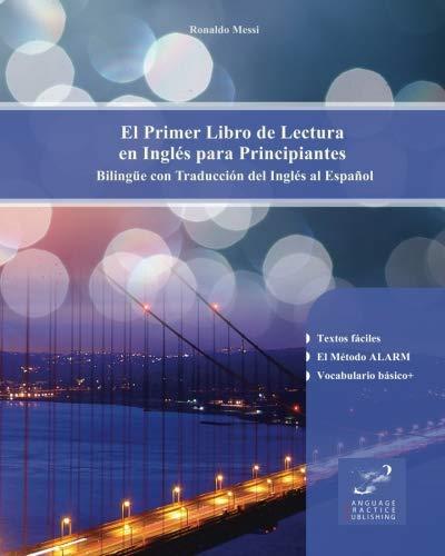 El Primer Libro de Lectura en Inglés para Principiantes: Bilingüe con Traducción del Inglés al Español (Spanish and English Edition)