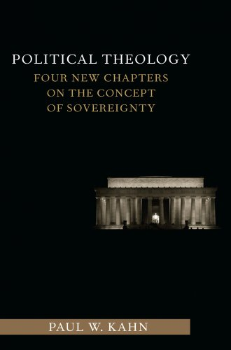 Political Theology: Four New Chapters on the Concept of Sovereignty (Columbia Studies in Political Thought / Political History)