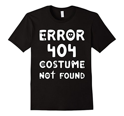 Halloween Costumes At Last Minute (Mens Error 404 Costume Not Found - Last Minute Halloween T-Shirt XL Black)