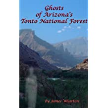 Ghosts of Arizona's Tonto National Forest