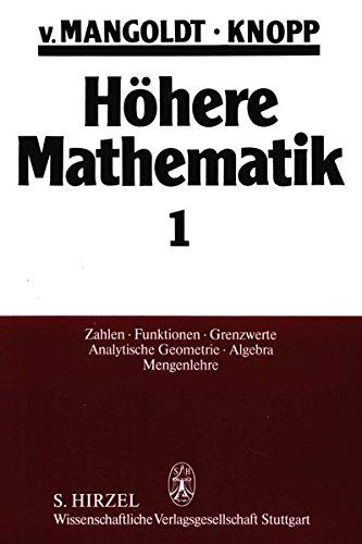 Höhere Mathematik, 4 Bde, Bd.1, Zahlen, Funktionen, Grenzwerte, Analytische Geometrie, Algebra, Mengenlehre