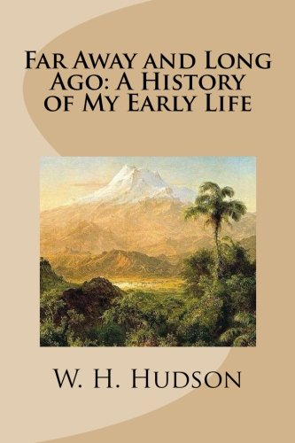 Far Away and Long Ago: A History of My Early Life [W. H. Hudson] (Tapa Blanda)