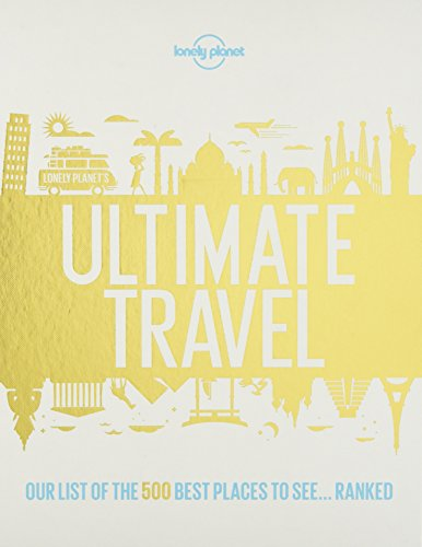 Lonely Planet's Ultimate Travel:...