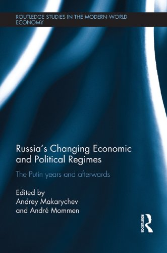Russia's Changing Economic and Political Regimes: The Putin Years and Afterwards (Routledge Studies in the Modern World Economy) Pdf