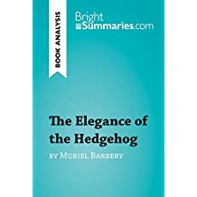 The Elegance of the Hedgehog by Muriel Barbery (Book Analysis): Detailed Summary, Analysis and Reading Guide (BrightSummaries.com)