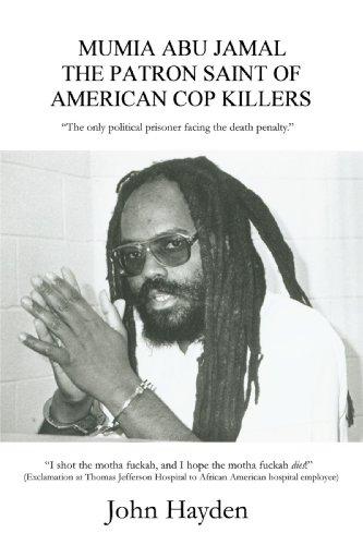 Mumia Abu Jamal: The Patron Saint of American Cop Killers