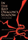 In the Red Dragon's Shadow - Come the Jackals, B. H. La Forest, 1456719866