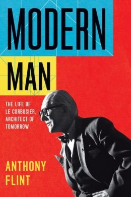 Corbusier Reproduction Le (The Life of Le Corbusier, Architect of Tomorrow Modern Man (Hardback) - Common)