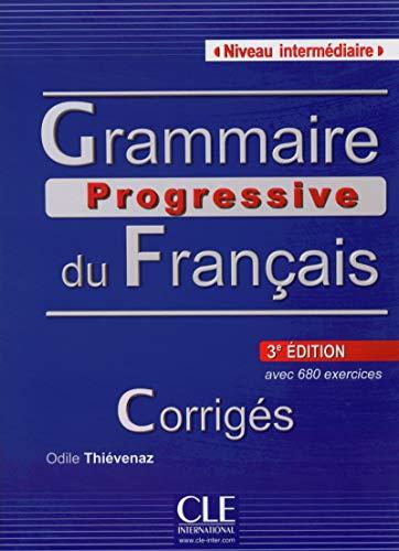 Grammaire Progressive Du Francais - Nouvelle Edition: Corriges Intermediaire 3e Edition (French Edition) (Progressive du français perfectionnement) Hardcover – September 1, 2013
