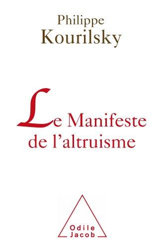 Manifeste de l'altruisme (Le) (OJ.SC.HUMAINES) (French Edition)
