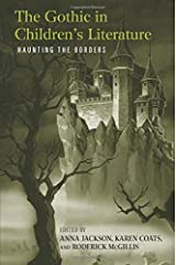 The Gothic in Children's Literature: Haunting the Borders (Children's Literature and Culture (Paperback)) Paperback