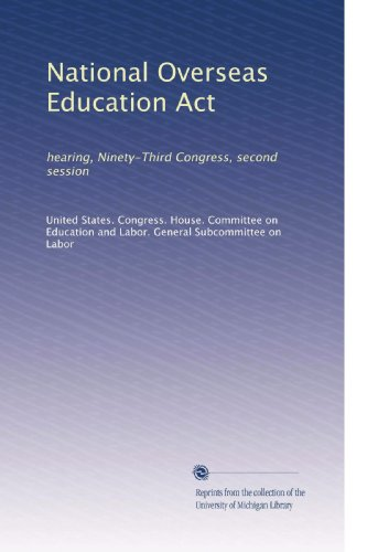 National Overseas Education Act: hearing, Ninety-Third Congress, second session