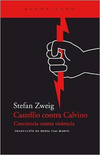 Castellio contra Calvino - Stefan Zweig