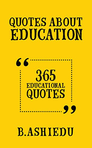amazon com quotes about education 365 educational quotes ebook b
