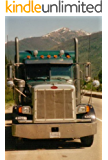Runnin' in the Big Truck - An Ivy Leaguer's portrait of over-the-road trucking
