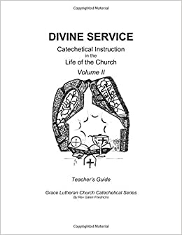 Divine Service, Catechetical Instruction in the Life of the